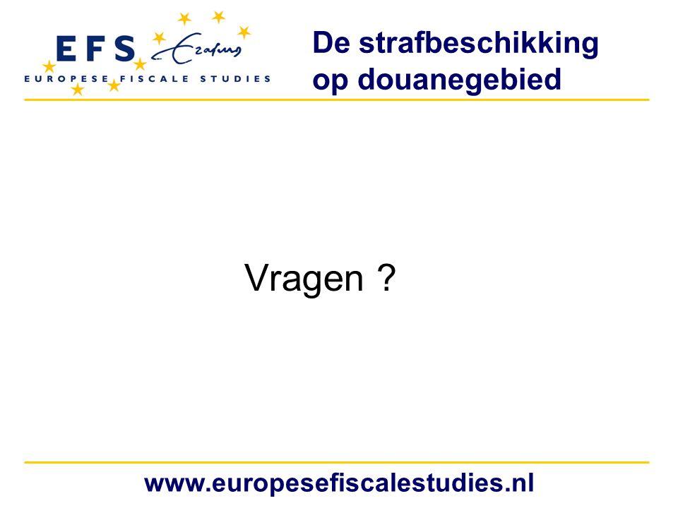 De strafbeschikking op douanegebied Vragen ? www.europesefiscalestudies.nl