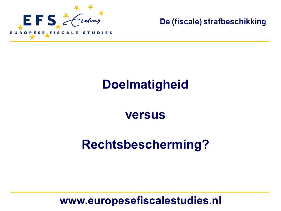 Doelmatigheid versus Rechtsbescherming? www.europesefiscalestudies.nl De (fiscale) strafbeschikking