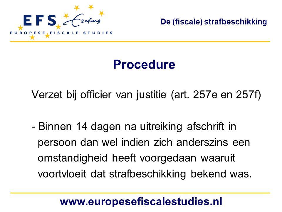 Procedure Verzet bij officier van justitie (art. 257e en 257f) - Binnen 14 dagen na uitreiking afschrift in persoon dan wel indien zich anderszins een