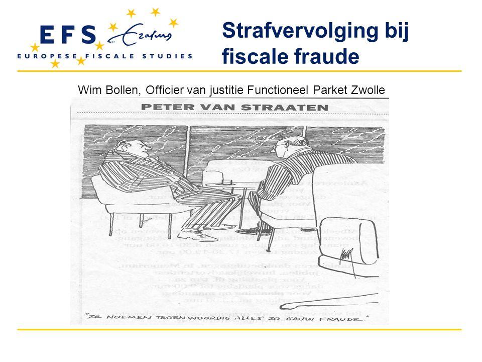 Wim Bollen, Officier van justitie Functioneel Parket Zwolle Strafvervolging bij fiscale fraude