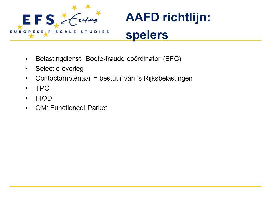Belastingdienst: Boete-fraude coördinator (BFC) Selectie overleg Contactambtenaar = bestuur van 's Rijksbelastingen TPO FIOD OM: Functioneel Parket AA