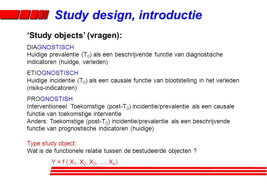 'Study objects' (vragen): DIAGNOSTISCH Huidige prevalentie (T 0 ) als een beschrijvende functie van diagnostische indicatoren (huidge, verleden) ETIOG