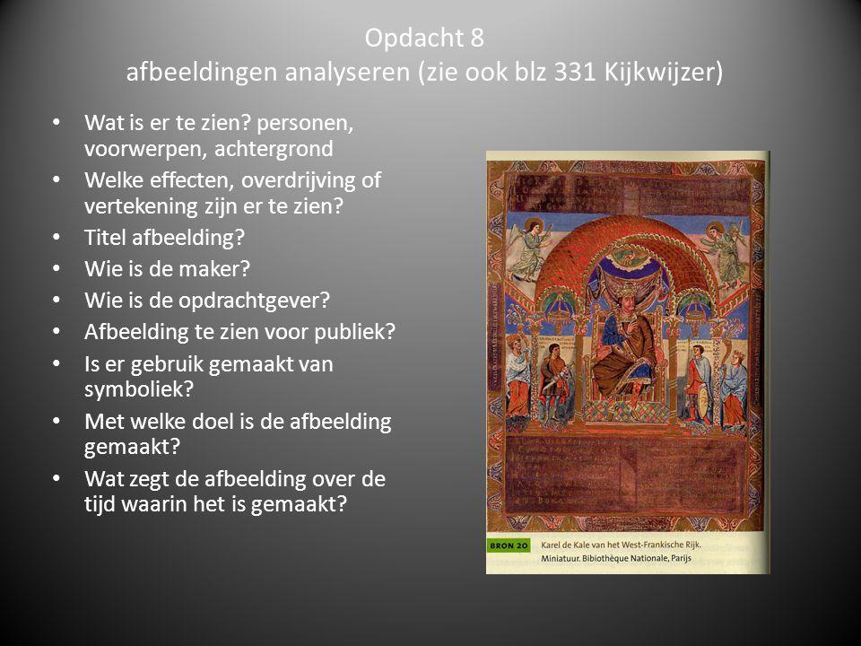 Opdacht 8 afbeeldingen analyseren (zie ook blz 331 Kijkwijzer) Wat is er te zien? personen, voorwerpen, achtergrond Welke effecten, overdrijving of ve