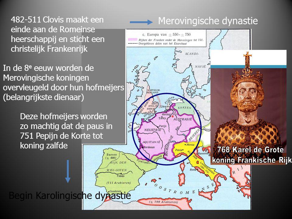 Merovingische dynastie 482-511 Clovis maakt een einde aan de Romeinse heerschappij en sticht een christelijk Frankenrijk In de 8 e eeuw worden de Mero