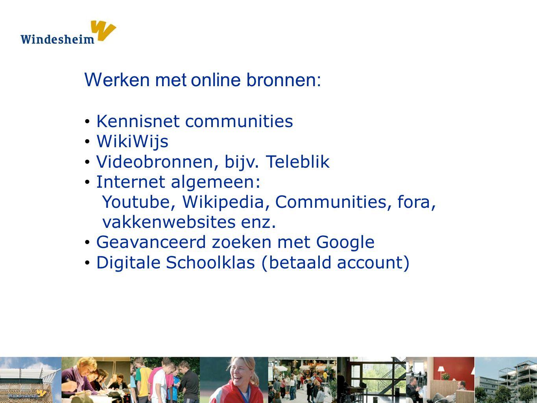 Opdracht 1: Pak een s Werken met online bronnen: Kennisnet communities WikiWijs Videobronnen, bijv.
