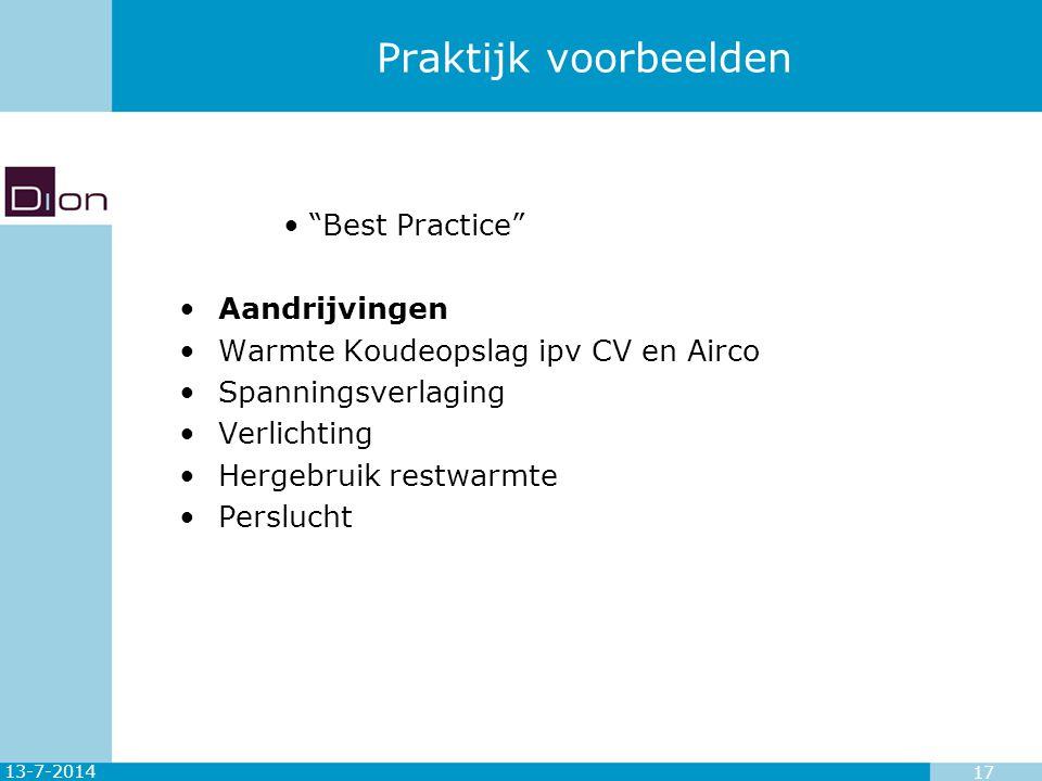 """13-7-2014 17 Praktijk voorbeelden """"Best Practice"""" Aandrijvingen Warmte Koudeopslag ipv CV en Airco Spanningsverlaging Verlichting Hergebruik restwarmt"""