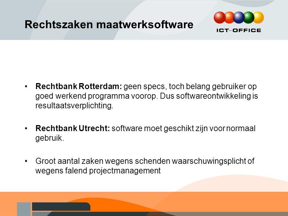 Rechtszaken maatwerksoftware Rechtbank Rotterdam: geen specs, toch belang gebruiker op goed werkend programma voorop. Dus softwareontwikkeling is resu