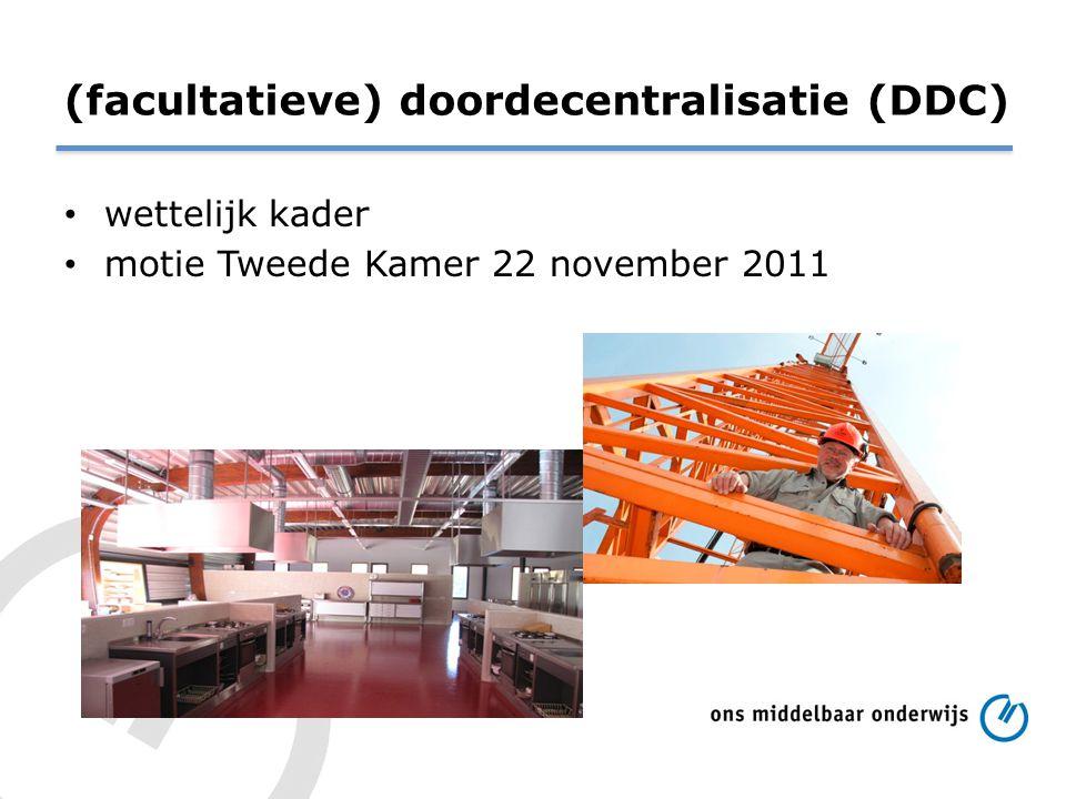 (facultatieve) doordecentralisatie (DDC) wettelijk kader motie Tweede Kamer 22 november 2011