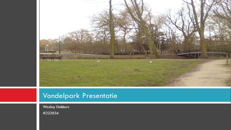Wesley Dekkers #222834 Vondelpark Presentatie