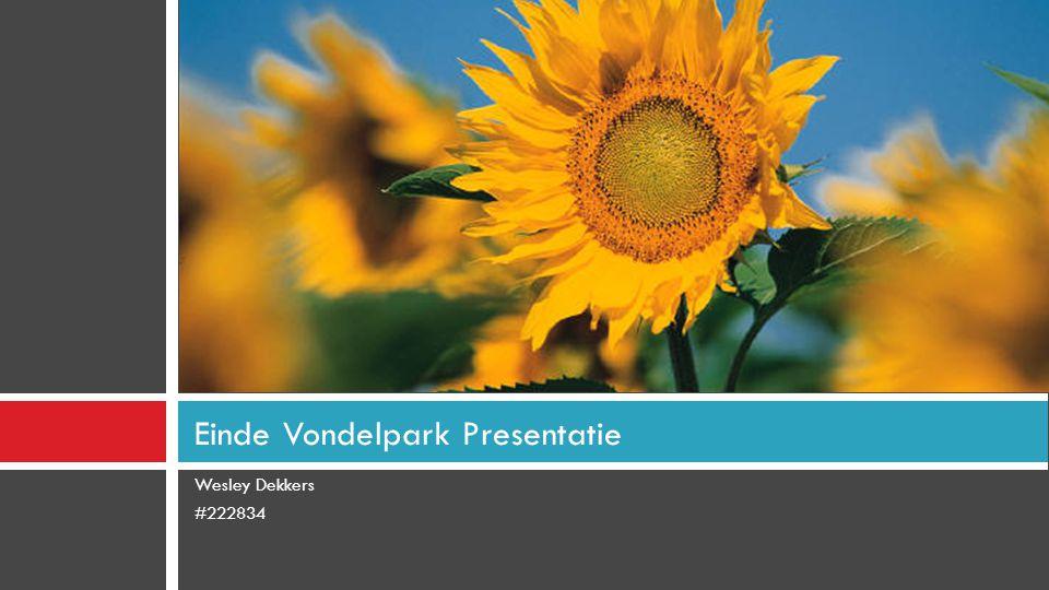 Wesley Dekkers #222834 Einde Vondelpark Presentatie
