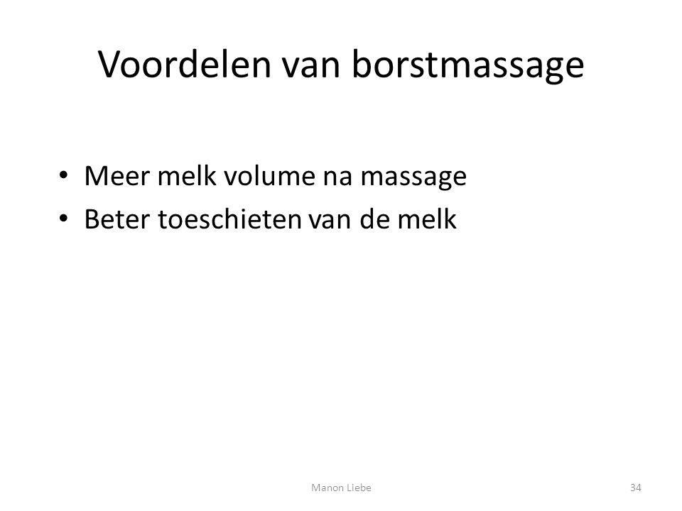 Voordelen van borstmassage Meer melk volume na massage Beter toeschieten van de melk 34Manon Liebe