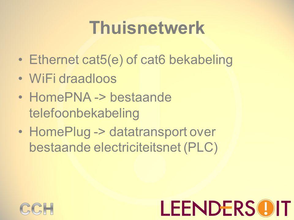 Thuisnetwerk Ethernet cat5(e) of cat6 bekabeling WiFi draadloos HomePNA -> bestaande telefoonbekabeling HomePlug -> datatransport over bestaande elect