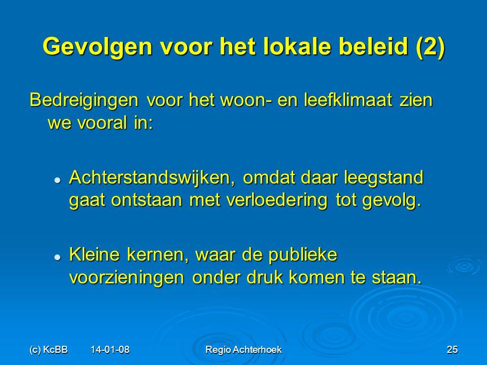 (c) KcBB 14-01-08Regio Achterhoek25 Gevolgen voor het lokale beleid (2) Bedreigingen voor het woon- en leefklimaat zien we vooral in: Achterstandswijk