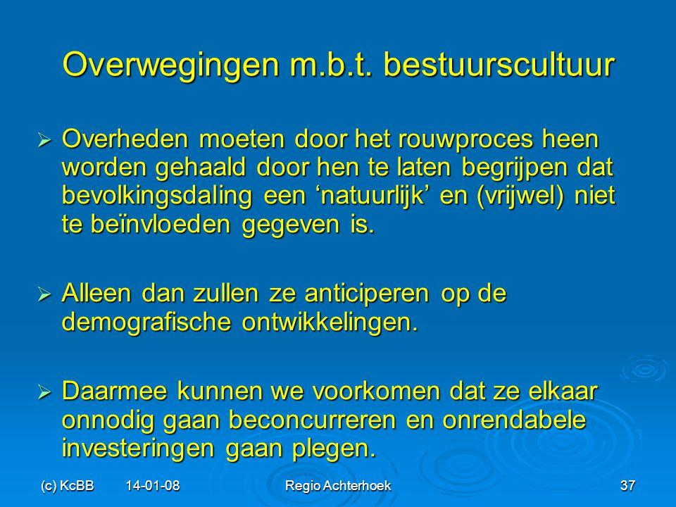 (c) KcBB 14-01-08Regio Achterhoek37 Overwegingen m.b.t. bestuurscultuur  Overheden moeten door het rouwproces heen worden gehaald door hen te laten b