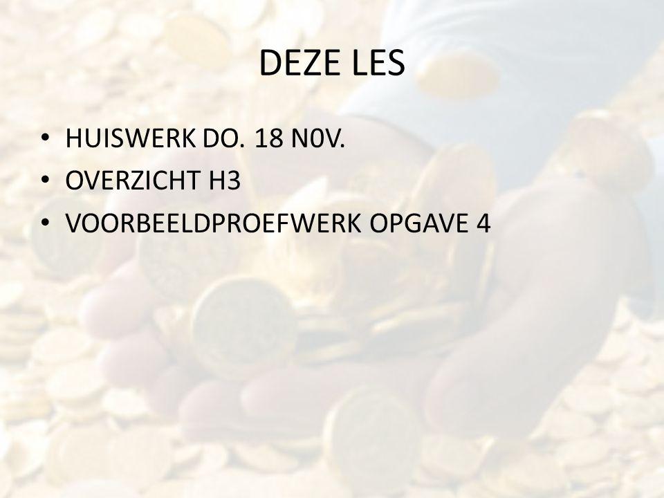 HUISWERK DO. 18 NOV. '10 VOORBEELDPROEFWERK H3 1 T/M 5 (TEST JEZELF H3)