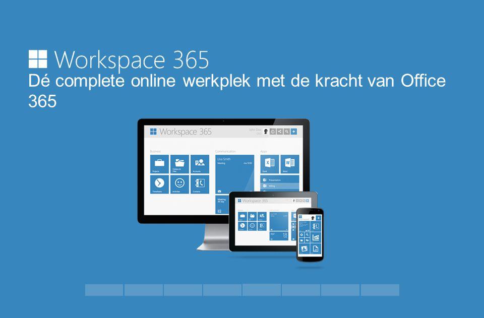 Dé complete online werkplek met de kracht van Office 365