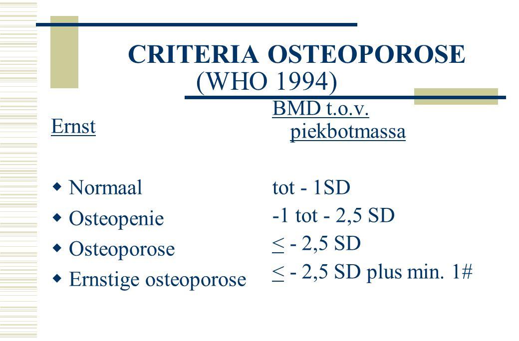 OSTEOPOROSE  Verouderingsproces versnelde resorptie (vooral na de menopauze): osteoclasten resorptiefase duurt ca.