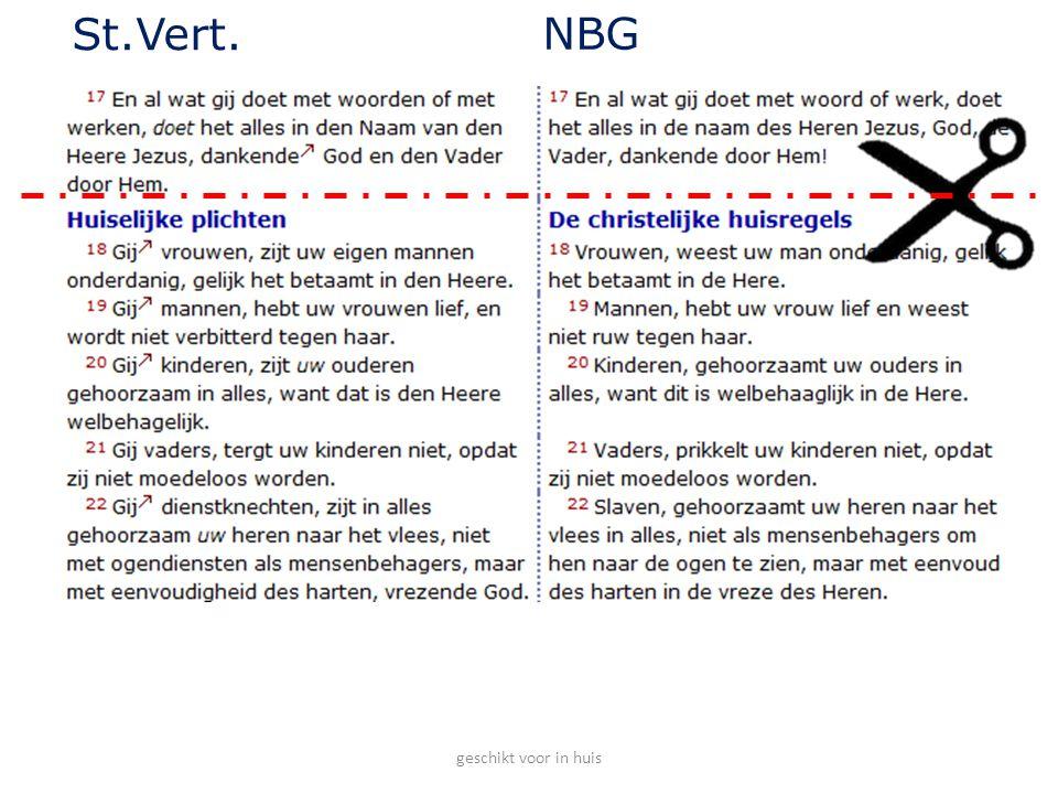St.Vert. NBG geschikt voor in huis