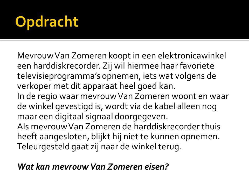 Mevrouw Van Zomeren koopt in een elektronicawinkel een harddiskrecorder.