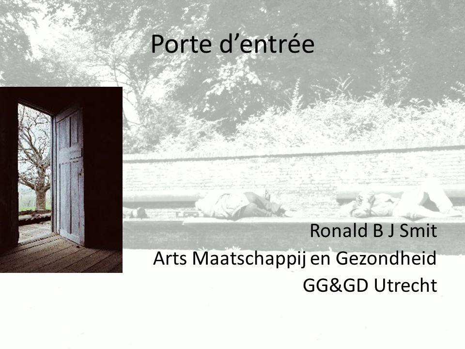 Porte d'entrée Ronald B J Smit Arts Maatschappij en Gezondheid GG&GD Utrecht