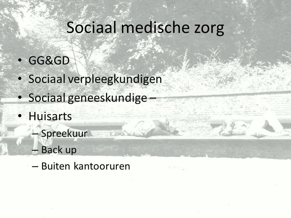 Sociaal medische zorg GG&GD Sociaal verpleegkundigen Sociaal geneeskundige – Huisarts – Spreekuur – Back up – Buiten kantooruren