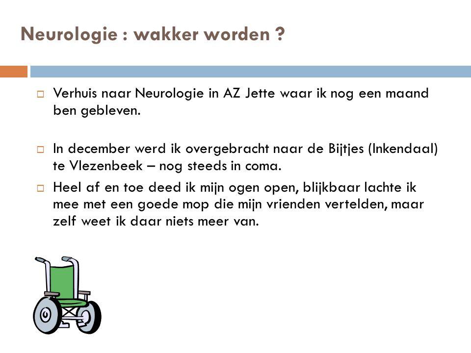 Neurologie : wakker worden .