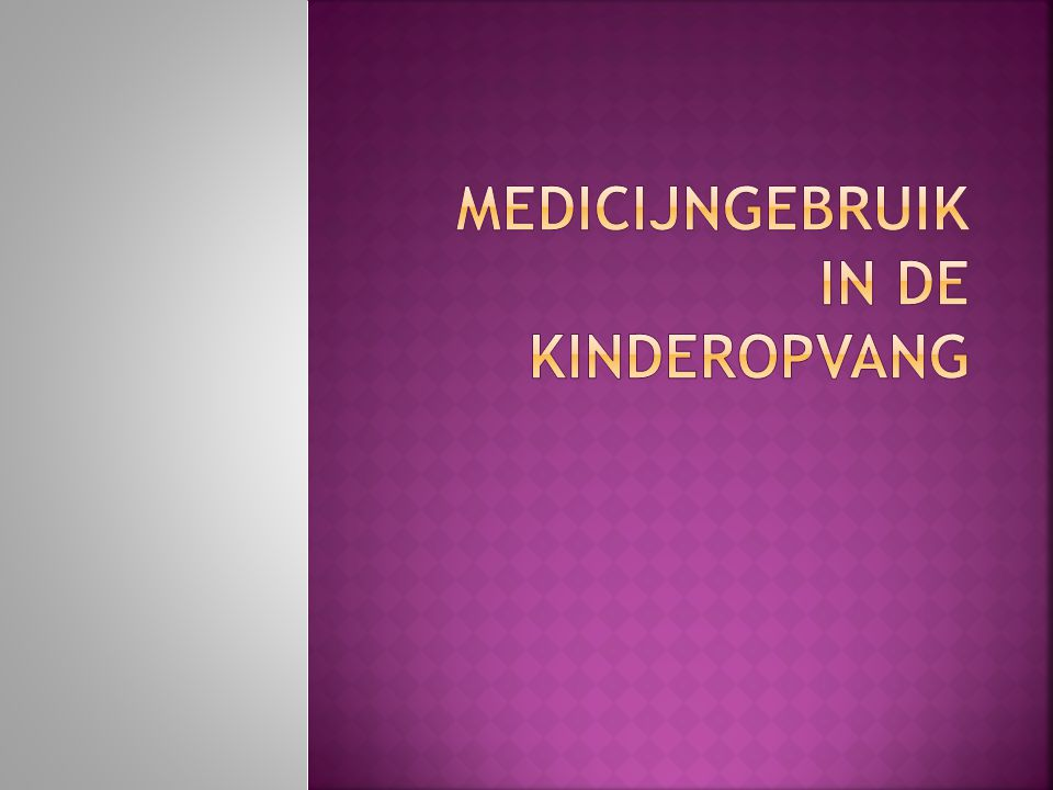  Als pw/gp-er kun je worden ingezet bij de ondersteuning van kinderen in hun medicijngebruik.