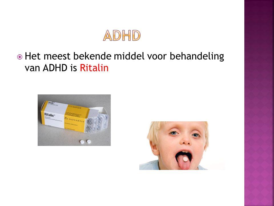  Het meest bekende middel voor behandeling van ADHD is Ritalin