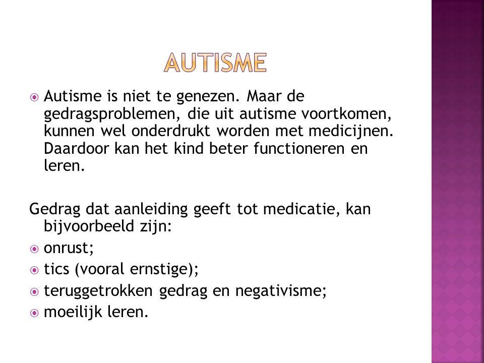  Autisme is niet te genezen.