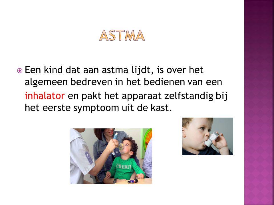  Een kind dat aan astma lijdt, is over het algemeen bedreven in het bedienen van een inhalator en pakt het apparaat zelfstandig bij het eerste symptoom uit de kast.