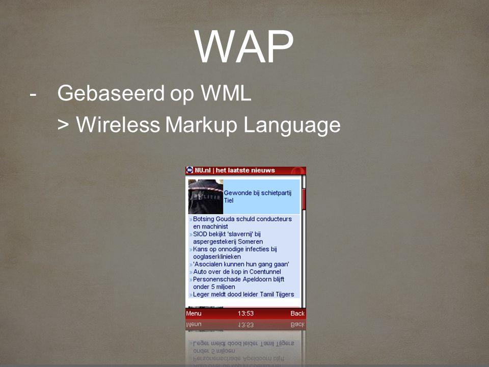 -Gebaseerd op WML > Wireless Markup Language
