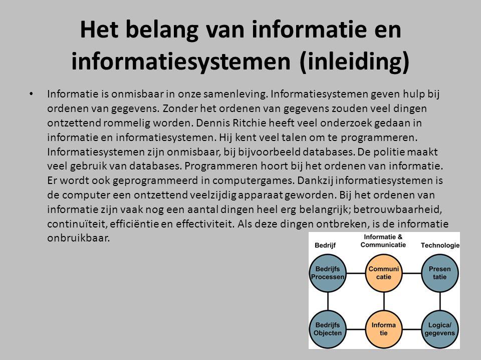 Het belang van informatie en informatiesystemen (inleiding) Informatie is onmisbaar in onze samenleving. Informatiesystemen geven hulp bij ordenen van
