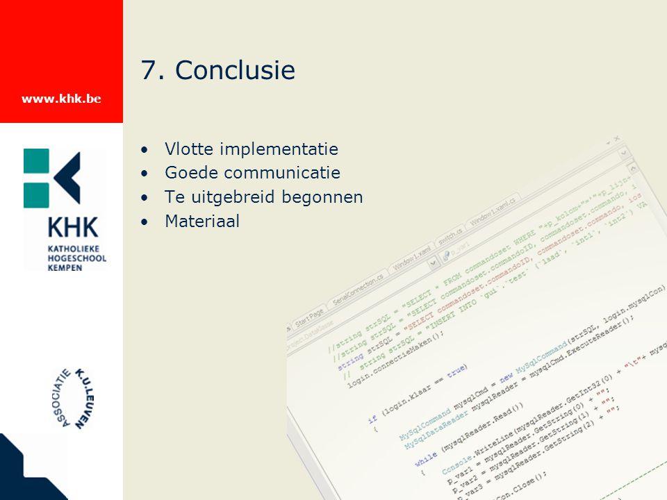 www.khk.be 7. Conclusie Vlotte implementatie Goede communicatie Te uitgebreid begonnen Materiaal