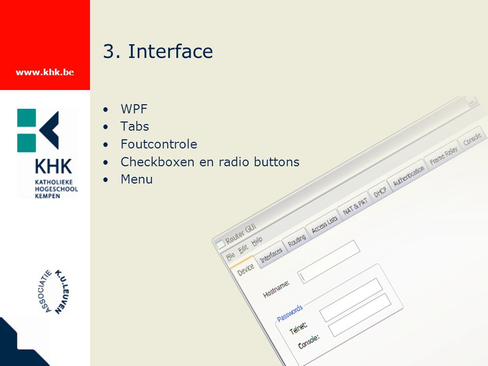 www.khk.be 3. Interface WPF Tabs Foutcontrole Checkboxen en radio buttons Menu