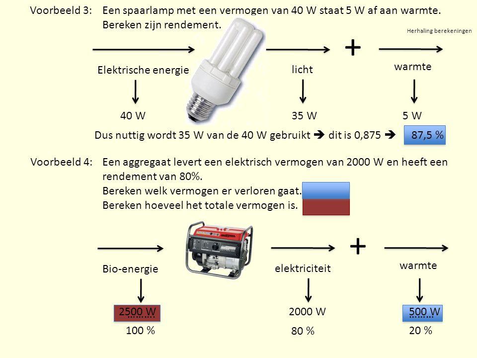 Herhaling berekeningen Een spaarlamp met een vermogen van 40 W staat 5 W af aan warmte. Bereken zijn rendement. Elektrische energie + licht warmte 35