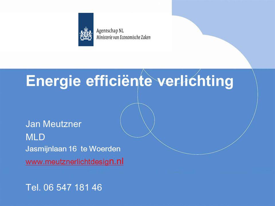 Energie efficiënte verlichting Jan Meutzner MLD Jasmijnlaan 16 te Woerden www.meutznerlichtdesig n.nl Tel. 06 547 181 46