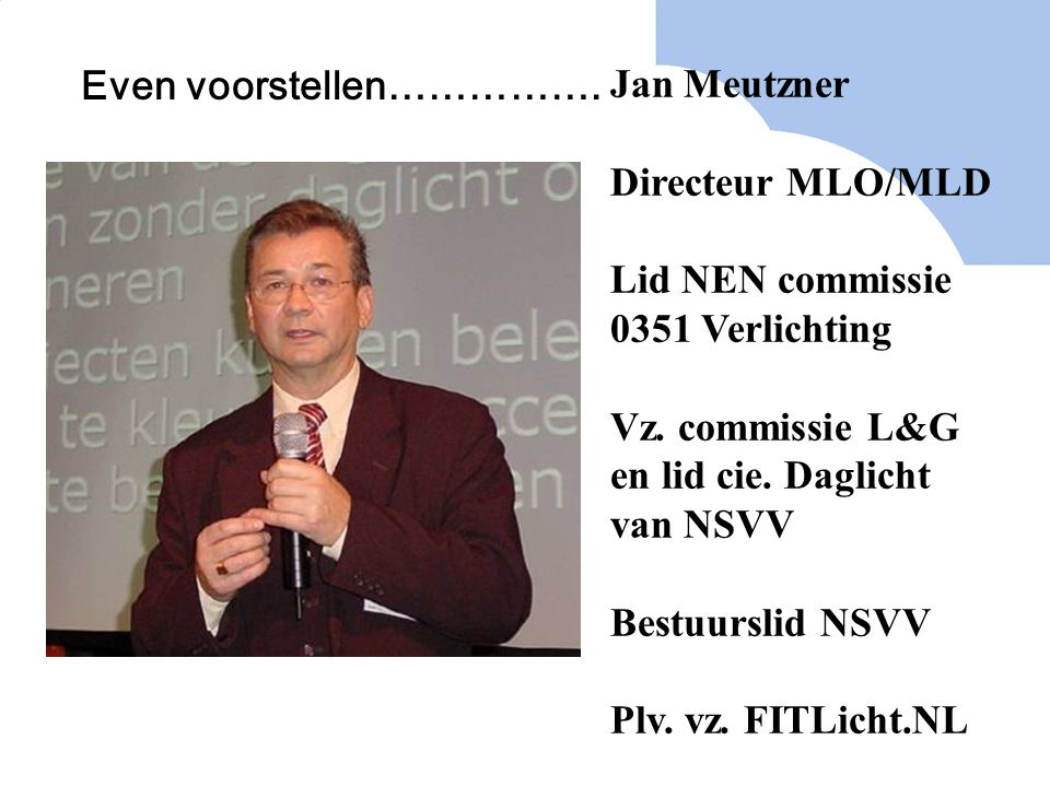 Normen voor energie efficiënte verlichting NEN-EN 12464- 1 (werkplekken binnen) NEN-EN 12464- 2 (werkplekken buiten) NEN 3087 (Visuele ergonomie Arbo norm) deze norm dateert uit 1991 en wordt momenteel geupdadet overeenkomstig EU uitgangspunten NEN 1891 (het meten van verlichting)
