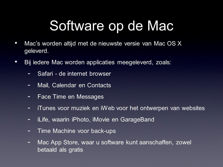 Software op de Mac Mac's worden altijd met de nieuwste versie van Mac OS X geleverd.