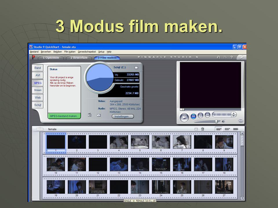 3 Modus film maken.