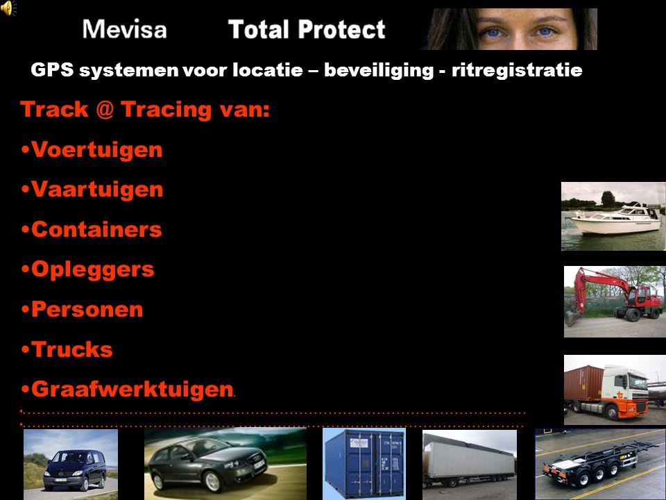Track @ Tracing van: Voertuigen Vaartuigen Containers Opleggers Personen Trucks Graafwerktuigen.......................................................