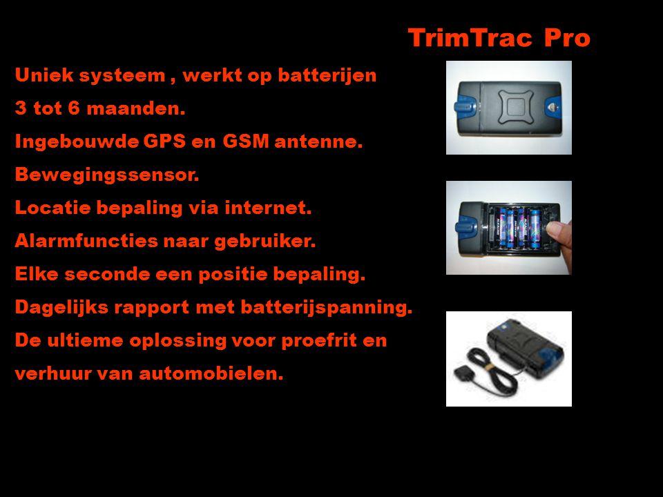TrimTrac Pro Uniek systeem, werkt op batterijen 3 tot 6 maanden. Ingebouwde GPS en GSM antenne. Bewegingssensor. Locatie bepaling via internet. Alarmf