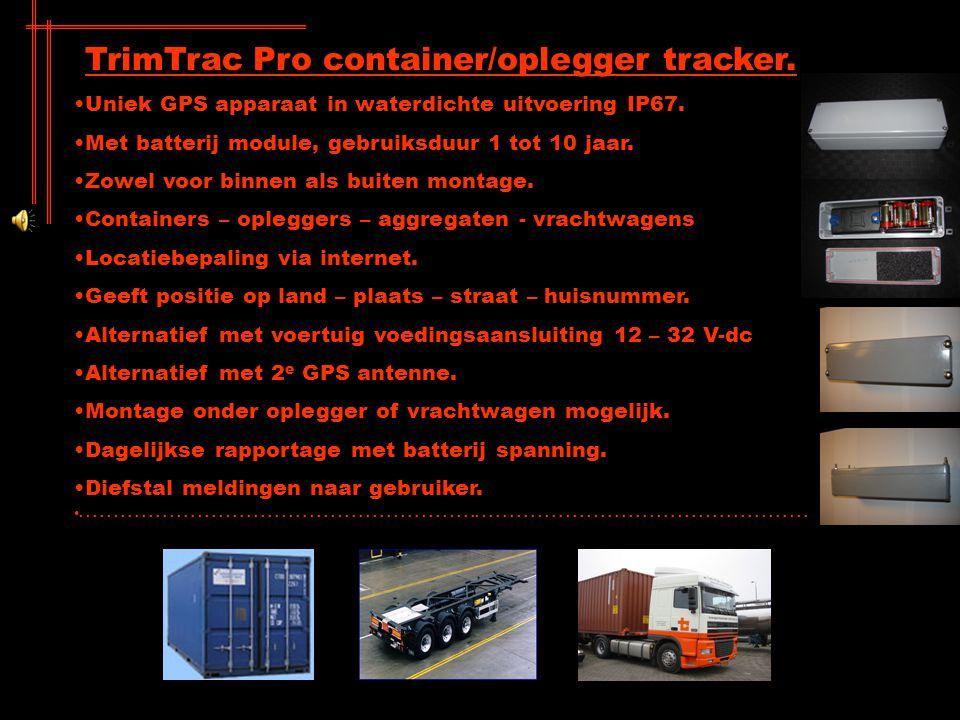 TrimTrac Pro container/oplegger tracker. Uniek GPS apparaat in waterdichte uitvoering IP67. Met batterij module, gebruiksduur 1 tot 10 jaar. Zowel voo