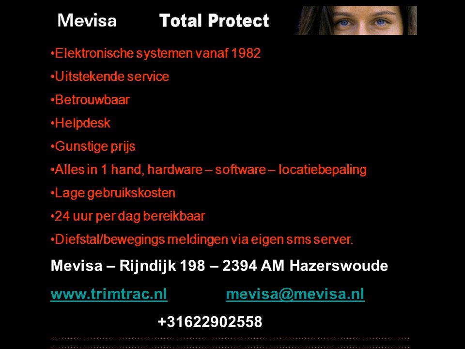Elektronische systemen vanaf 1982 Uitstekende service Betrouwbaar Helpdesk Gunstige prijs Alles in 1 hand, hardware – software – locatiebepaling Lage