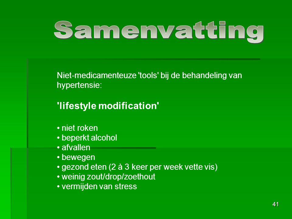 41 Niet-medicamenteuze 'tools' bij de behandeling van hypertensie: 'lifestyle modification' niet roken beperkt alcohol afvallen bewegen gezond eten (2