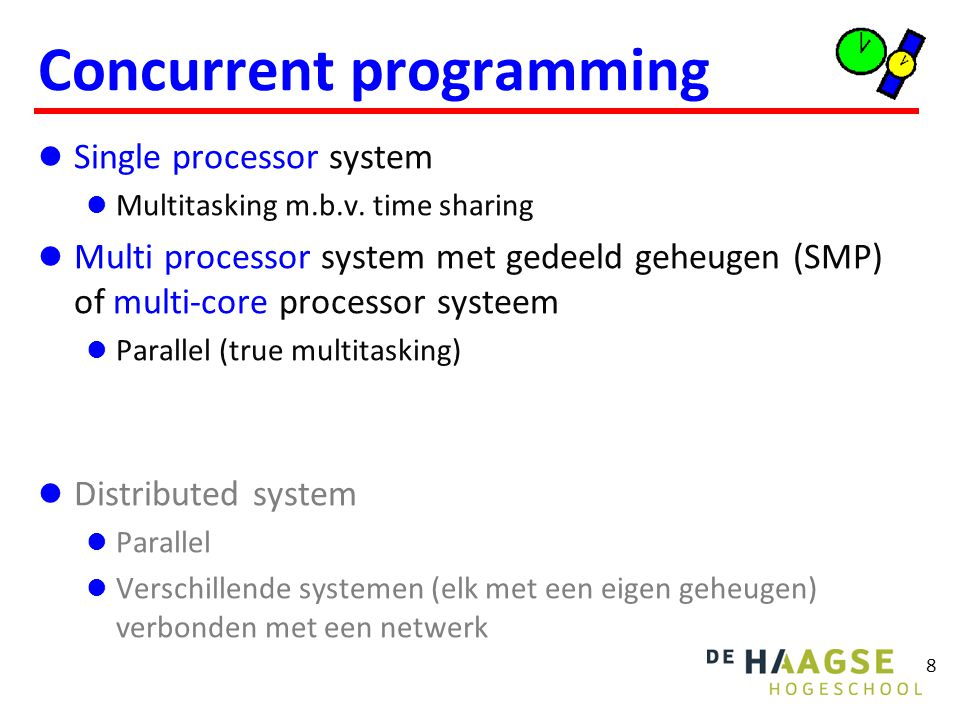 8 Concurrent programming Single processor system Multitasking m.b.v.