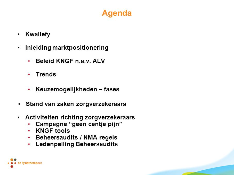 Agenda Kwaliefy Inleiding marktpositionering Beleid KNGF n.a.v.