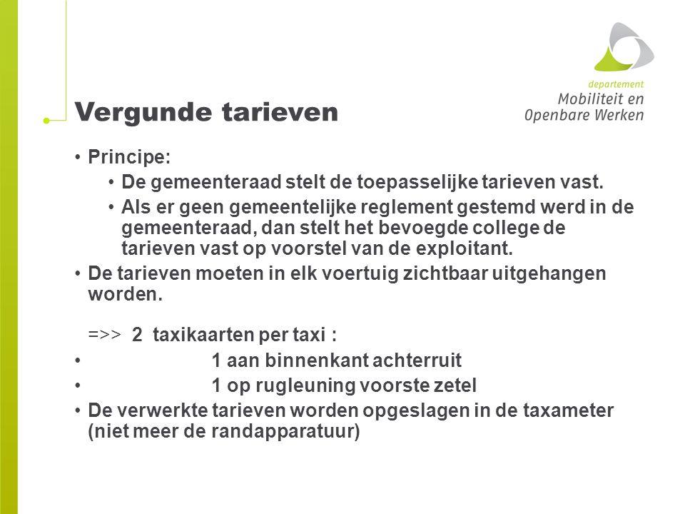 Vergunde tarieven Principe: De gemeenteraad stelt de toepasselijke tarieven vast. Als er geen gemeentelijke reglement gestemd werd in de gemeenteraad,