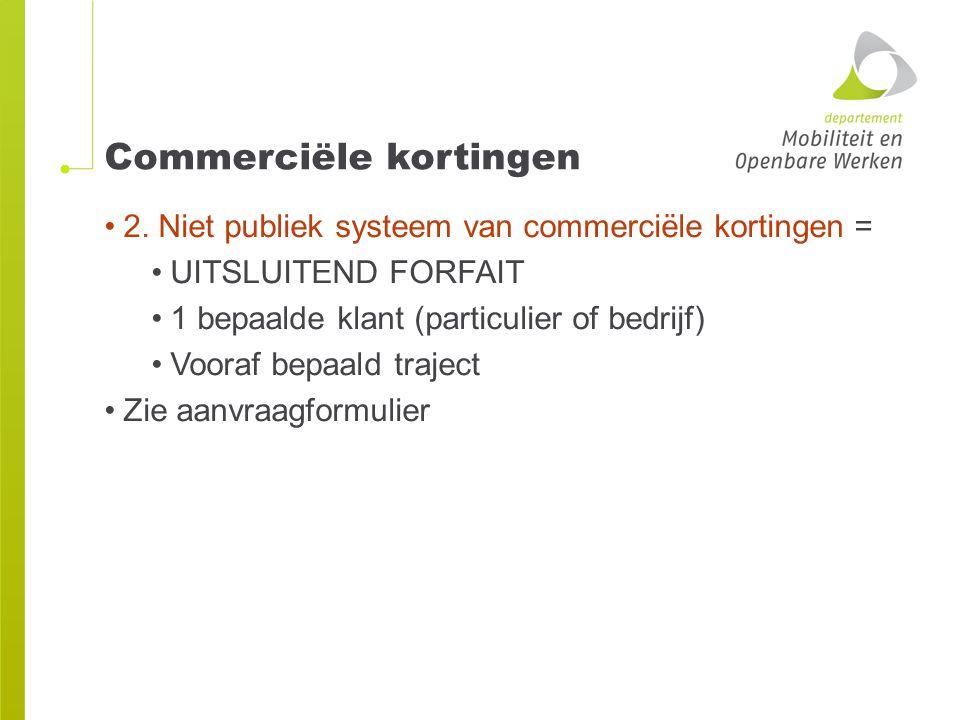 Commerciële kortingen 2. Niet publiek systeem van commerciële kortingen = UITSLUITEND FORFAIT 1 bepaalde klant (particulier of bedrijf) Vooraf bepaald
