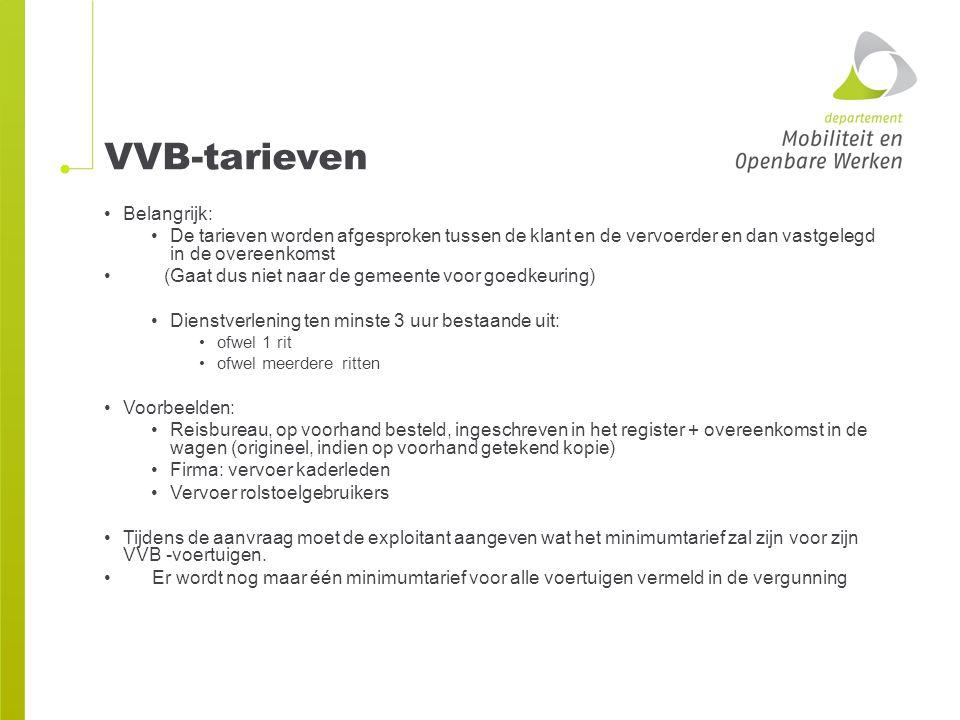 VVB-tarieven Belangrijk: De tarieven worden afgesproken tussen de klant en de vervoerder en dan vastgelegd in de overeenkomst (Gaat dus niet naar de g