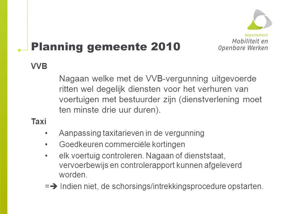 Planning gemeente 2010 VVB Nagaan welke met de VVB-vergunning uitgevoerde ritten wel degelijk diensten voor het verhuren van voertuigen met bestuurder